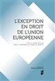 L EXCEPTION EN DROIT DE L UNION EUROPEENNE